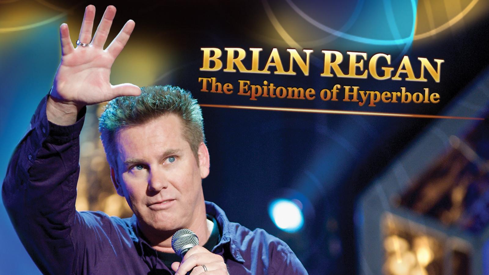 Brian Regan: The Epitome of Hyperbole