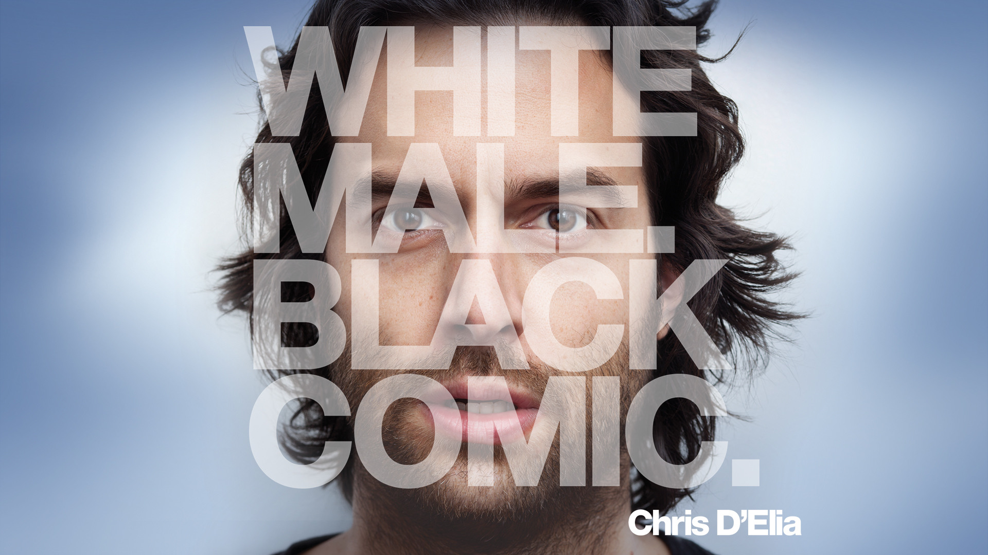 CHRIS D'ELIA - WHITE MALE. BLACK COMIC