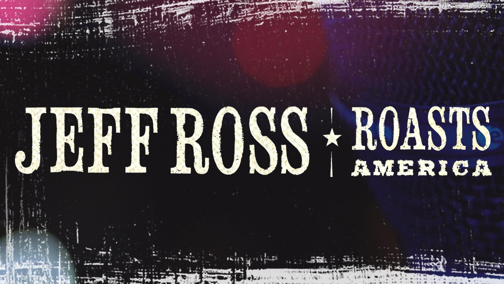 JEFF ROSS - ROASTS AMERICA