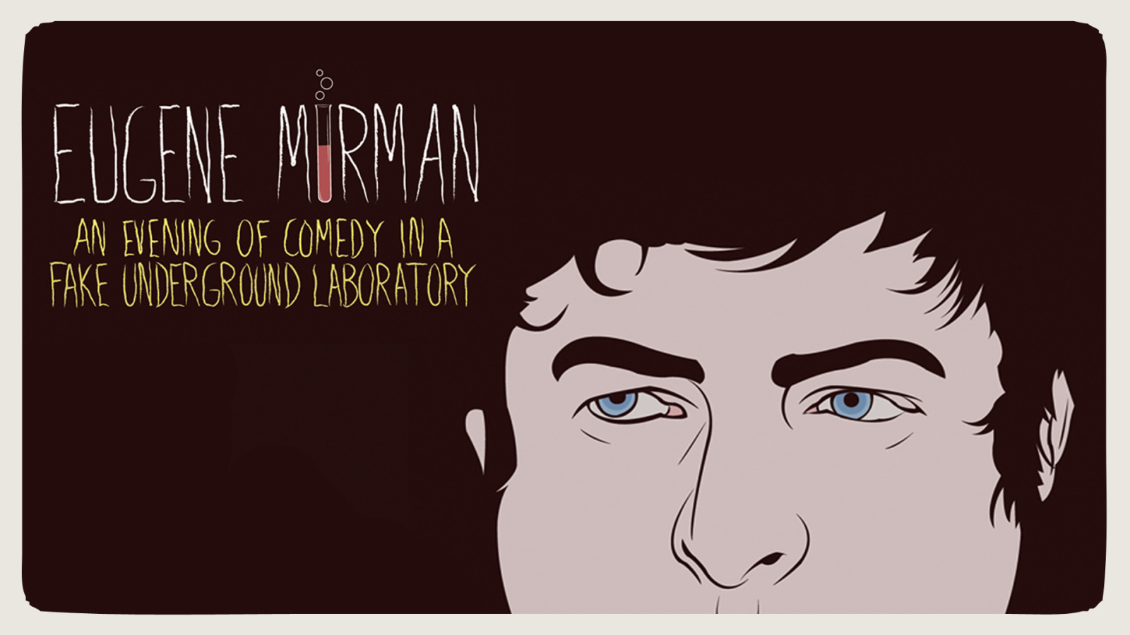 EUGENE MIRMAN - AN EVENING OF COMEDY IN A FAKE UNDERGROUND LABORATORY