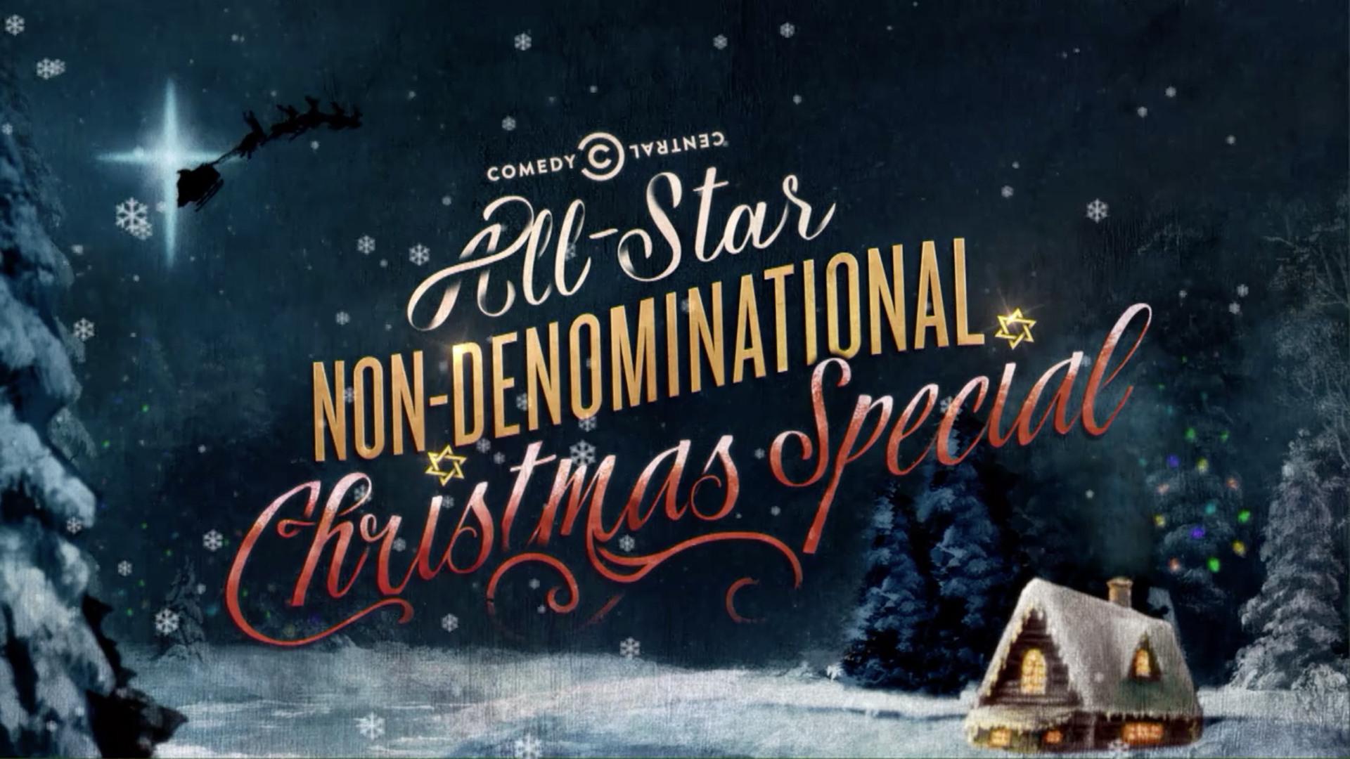 Non-Denominational Christmas Special