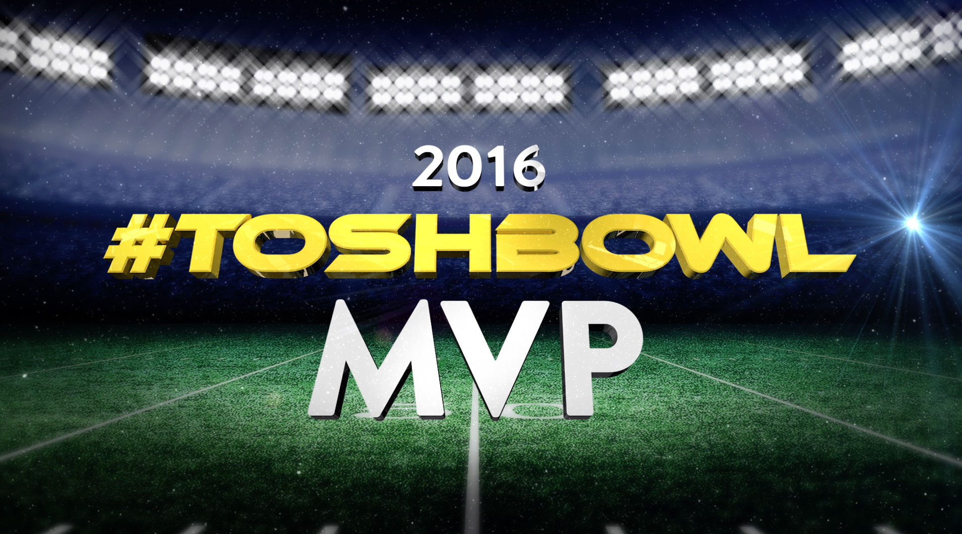 - INTRODUCING THE TOSHBOWL MVP